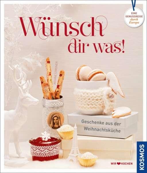 """Buch """"Wünsch Dir was!"""" Geschenke aus der Weihnachtsküche"""