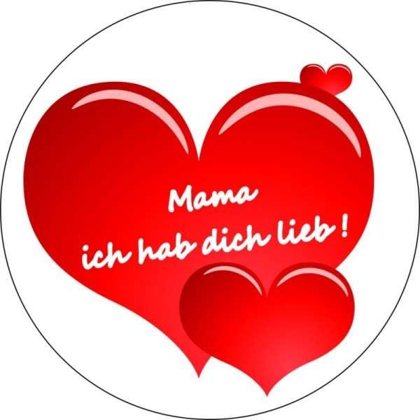 """Zuckeraufleger Muttertag """"Mama ich hab dich lieb!"""" 10cm"""