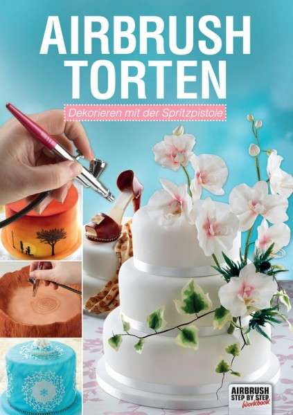 "Buch ""Airbrush-Torten"" Airbrush Step by Step Cassie Brown"
